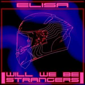 Elisa Will we be strangers