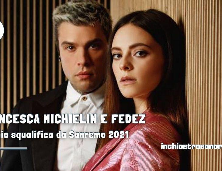 Fedez Francesca Michielin squalifica Sanremo 2021