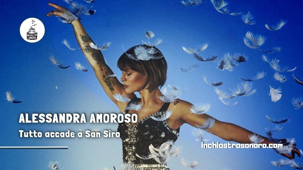 Alessandra Amoroso Tutto accade a San Siro