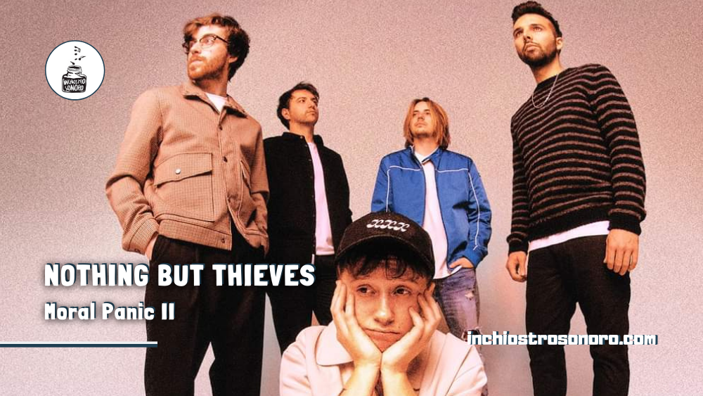 Nothing But Thieves Moral Panic II