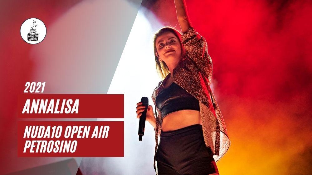 Annalisa Nuda10 Open Air live 2021